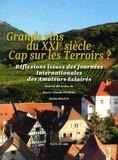 Marie-Claude Pichery et Jacky Rigaux - Grands vins du XXIe siècle : Cap sur les terroirs ? - Réflexions issues des journées internationales des amateurs éclairés.