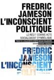 Fredric Jameson - L'inconscient politique - Le récit comme acte socialement symbolique.