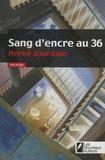 Sang d'encre au 36 : policier | Jourdain, Hervé (1972-....). Auteur