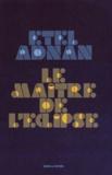 Etel Adnan - Le maître de l'éclipse.