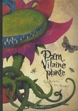 Paula Fernandez et Poly Bernatene - Pam, vilaine plante.