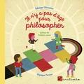 Edwige Chirouter et Olympe Perrier - Il n'y a pas d'âge pour philosopher.