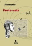Roland Pottier - Porte-voix.