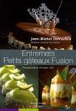 Jean-Michel Perruchon - Entremets - Petits gâteaux Fusion.