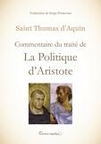 Thomas d'Aquin - Commentaire du traité de la Politique d'Aristote.