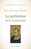 Thomas d'Aquin - La perfection de la vie spirituelle.