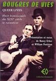 William A. Peniston et Nancy Erber - Bougres de vies (Queer lives) - Huit homosexuels du XIXe siècle se racontent.