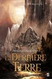 Magali Villeneuve - La dernière terre Tome 2 : Des certitudes - Inclus un livret illustré Reflets de la dernière terre.