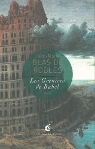 Jean-Marie Blas de Roblès - Les Greniers de Babel.