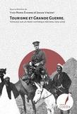 Yves-Marie Evanno et Johan Vincent - Tourisme et Grande Guerre - Voyage(s) sur un front historique méconnu (1914-2019).