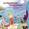 Les symphonies subaquatiques : un conte musical au coeur des océans / [illustré par Stéphane Girel] | Bour, Valérie