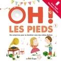 Jacques Haurogné et Maud Legrand - Oh ! Les pieds 1 - Dix comptines pour se dandiner avec des vidéos dedans. Avec appli musique + vidéo. 1 CD audio