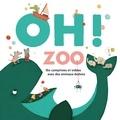 Steve Waring et Maud Legrand - Oh ! Zoo 1 - Dix comptines et vidéos avec des animaux dedans. Avec appli musique + vidéo. 1 CD audio