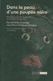 Nora Philippe et Cloé Korman - Dans la peau d'une poupée noire - Biographies imaginaires des poupées de la collection Deborah Neff.