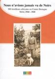 Noël Lagadec - Nous n'avions jamais vu de Noirs - 300 tirailleurs africains en Centre Bretagne, Trévé, 1944-1945.