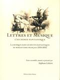 Stéphane Lelièvre - Lettres et musique : l'alchimie fantastique - La musique dans les récits fantastiques du romantisme français (1830-1850).