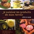 Fabrice Roy - Je cuisine les produits de mon terroir - Produits, recettes & producteurs Côte d'Azur.