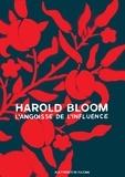 Harold Bloom - L'angoisse de l'influence.