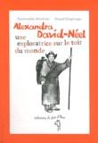 Alexandra David-Néel : une exploratrice sur le toit du monde / Gwenaëlle Abolivier, Gopal Dagnogo | Abolivier, Gwenaëlle. Auteur
