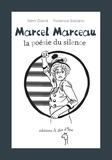 Marcel Marceau : la poésie du silence / [texte de] Rémi David   David, Rémi (1984-....). Auteur