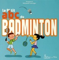 Le p'tit abc du badminton / [textes de] Hongyan Pi | Pi, Hongyan. Auteur