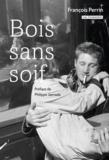 François Perrin - Bois sans soif.