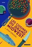 Les cuisines du grand Midwest / J. Ryan Stradal | Stradal, J. Ryan