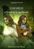 Angélique Ferreira - Clio Kelly et l'éveil de la gardienne.