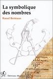 Raoul Berteaux - La symbolique des nombres.