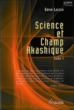 Ervin Laszlo - Science et champ akashique.