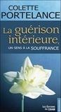 Colette Portelance - La guérison intérieure - Un sens à la souffrance.