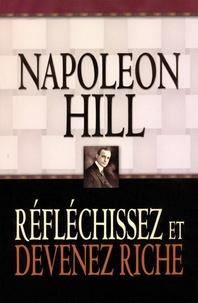 Napoleon Hill - Réflechissez et devenez riche.