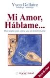 Yvon Dallaire - Mi Amor, Háblame… Diez reglas para lograr que un hombre hable.
