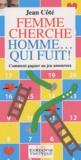 Jean Côté - Femme cherche homme... qui fuit ! - Comment gagner au jeu amoureux.
