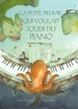 Wajdi Mouawad et Stéphane Jorisch - La petite pieuvre qui voulait jouer du piano.
