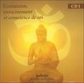 Bernadette Ischaïa - Connexion, enracinement et conscience de soi. 1 CD audio