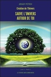 Arkady Petrov - Création de l'univers - Sauve l'univers autour de toi - Tome 3, Partie 1.