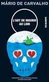 Mario de Carvalho - L'art de mourir au loin - chronovélème.