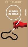 Elie Maure - Le coeur de Berlin.
