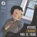 Mathieu Boutin et Paule Trudel Bellemare - Pierre traqué par le trac. 1 CD audio