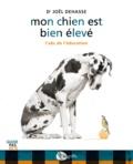 Joël Dehasse - Mon chien est bien élevé - L'adc de l'éducation.