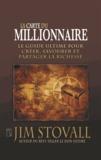 Jim Stovall - La carte du millionnaire - Le guide ultime pour créer, savourer et partager la richesse.