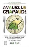 Brian Tracy - Avalez le crapaud ! - 21 bons moyens d'arrêter de tout remettre au lendemain pour accomplir davantage en moins de temps.