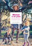Odile Archambault - Maman a un plan - pour que les enfants ne s'ennuient jamais.