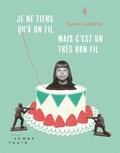 Sylvie Laliberté - Je ne tiens qu'à un fil, mais c'est un très bon fil.