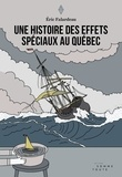 Eric Falardeau - Une histoire des effets spéciaux au Québec.