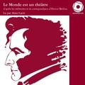 Hector Berlioz - Le monde est un théâtre - CD audio.
