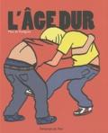 L' âge dur / Max de Radiguès | Radiguès, Max de. Auteur