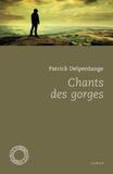 Patrick Delperdange - Chants des gorges.