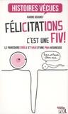 Karine Degunst - Félicitations, c'est une FIV !.